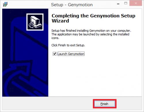 「Launch Genymotion」にチェックを入れて「Finish」をクリック