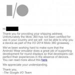 Moto360の日本発売は絶望的か。Google I/O 2014に参加した日本在住者に、I/O参加特典のMoto360が配送されない旨のメールが届く。