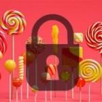 Andoid 5.0 Lollipopには盗難の際などにファクトリーリセット(端末初期化)を防ぐ機能(Factory Reset Protection)が実装される予定。