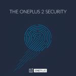 OnePlus 2は指紋認証センサーを搭載することを発表。iPhone/iPadのTouch IDよりも速くロック解除が可能。